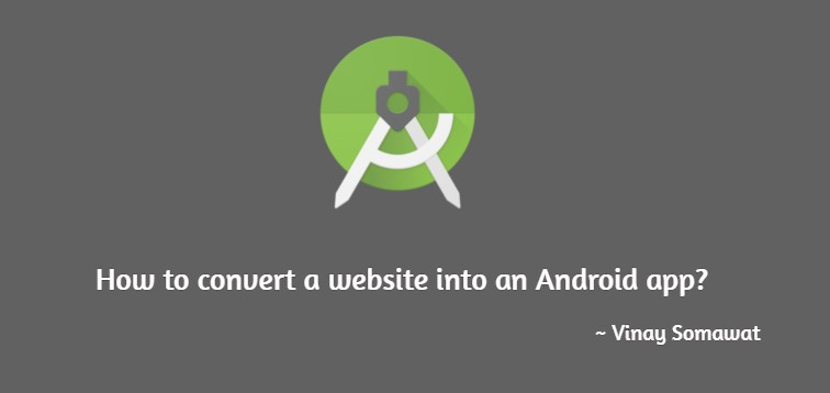 /how-to-convert-a-website-into-an-android-app-from-scratch-de19c84a5801 feature image