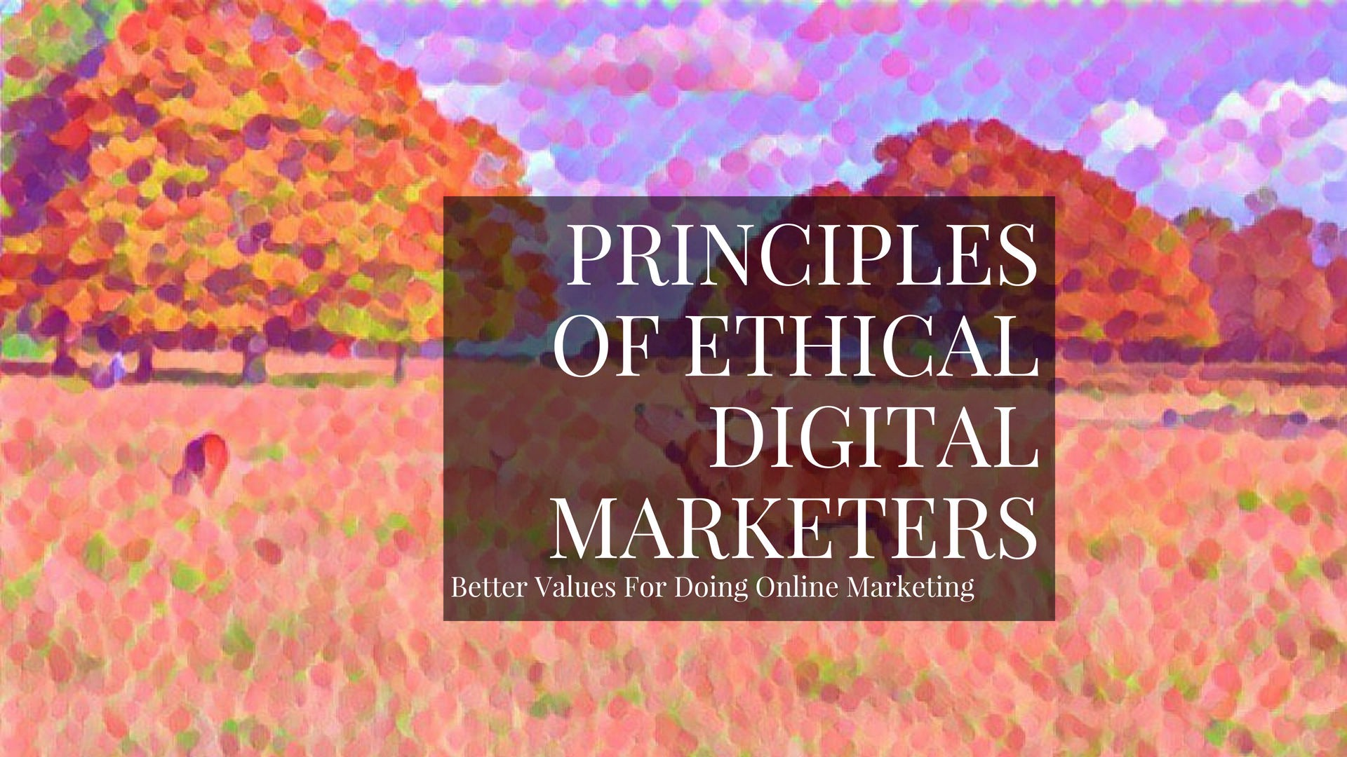 /the-guiding-principles-of-an-ethical-digital-marketer-aeb953a56558 feature image