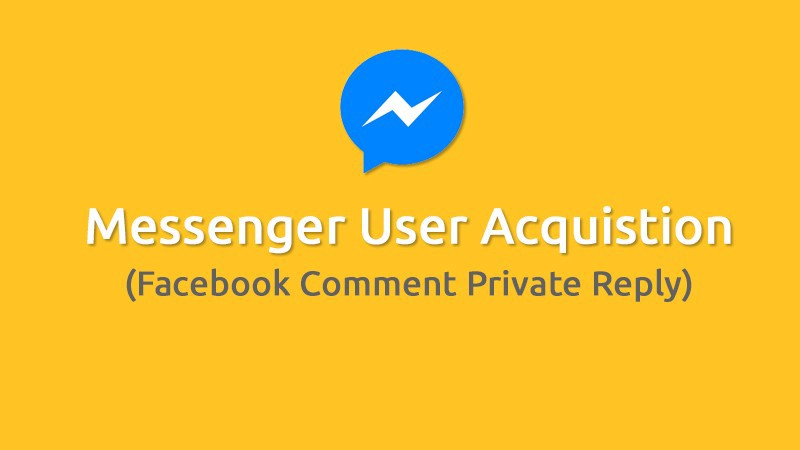 /messenger-user-acquisition-how-to-build-facebook-comment-auto-reply-private-reply-using-nodejs-22fb80002d64 feature image