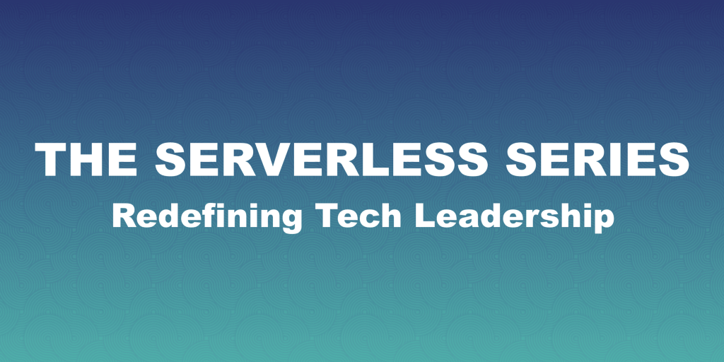 /the-serverless-series-automating-it-engineers-reshaping-tech-leadership-788cf9b625d5 feature image