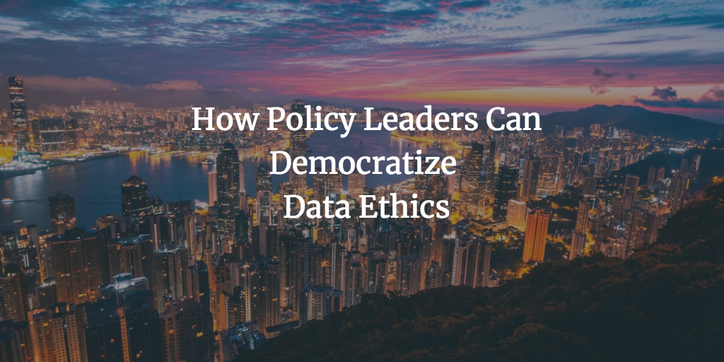 /how-policy-leaders-can-democratize-data-ethics-d5f61e5f0061 feature image