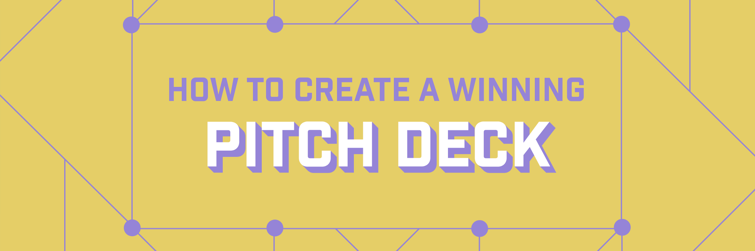 Startup Cheat-Sheet: How To Create a Winning Pitch Deck - By