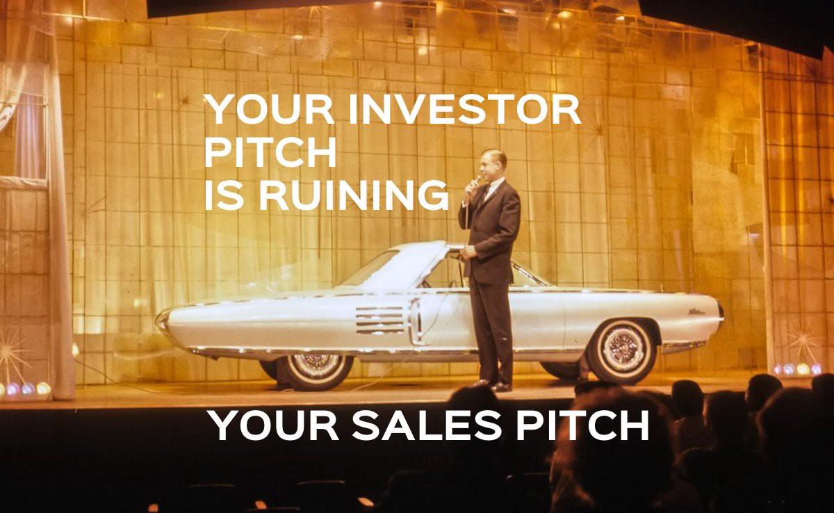 /why-your-investor-pitch-is-ruining-your-sales-pitch-5ad769c4d3c6 feature image