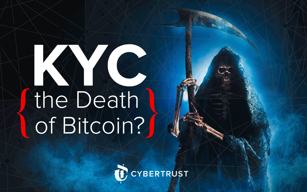 KYC: the Death of Bitcoin? - By
