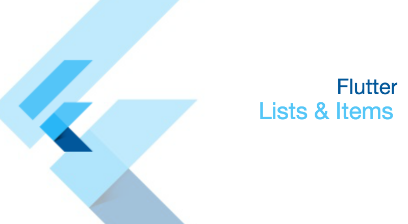 Flutter III - Lists and Items — [Flutter 1 0] - By
