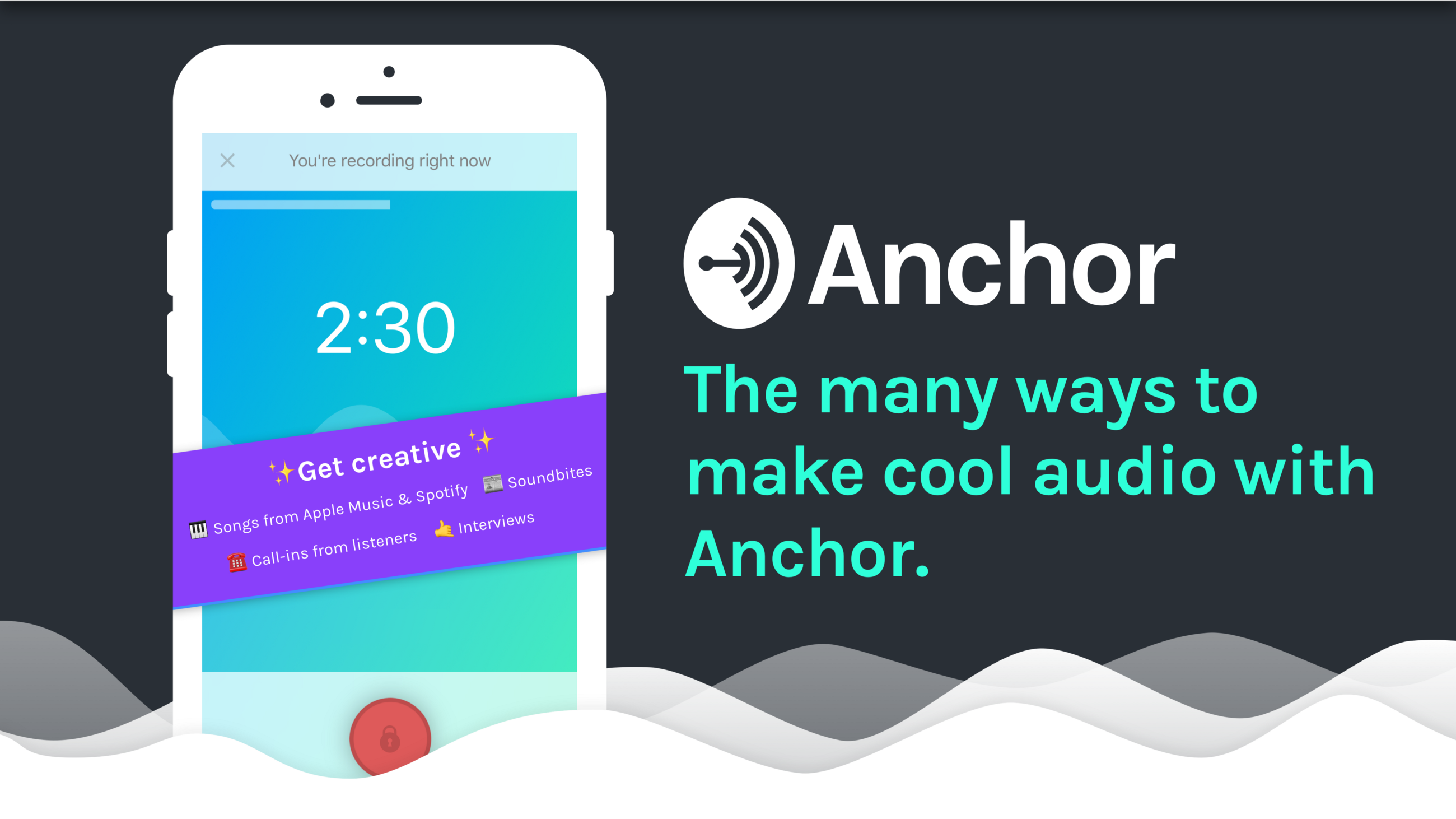The many ways to make audio with Anchor - By