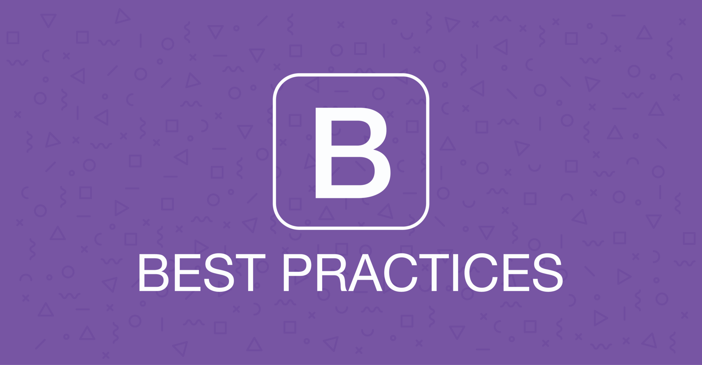 Bootstrap Framework - Best Practices - By