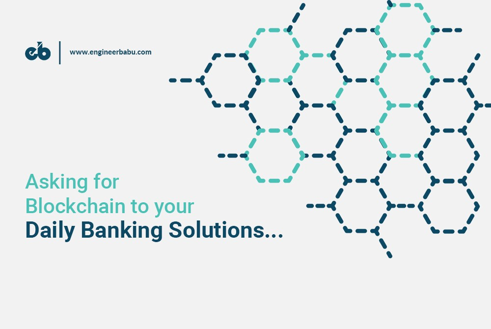 /asking-for-blockchain-to-your-daily-banking-solutions-1f9e649b0820 feature image