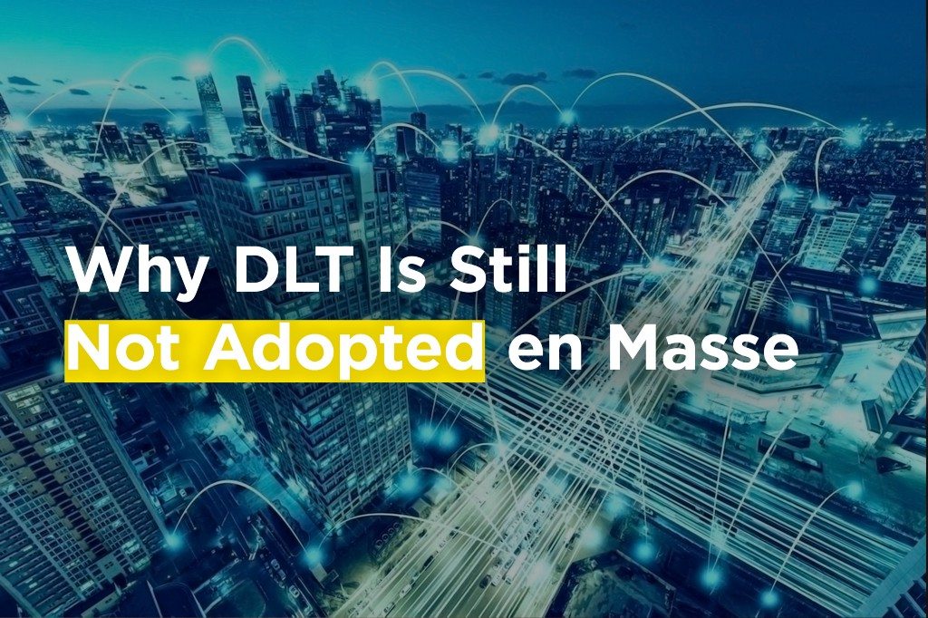 /why-dlt-is-still-not-adopted-en-masse-5617e28794ce feature image
