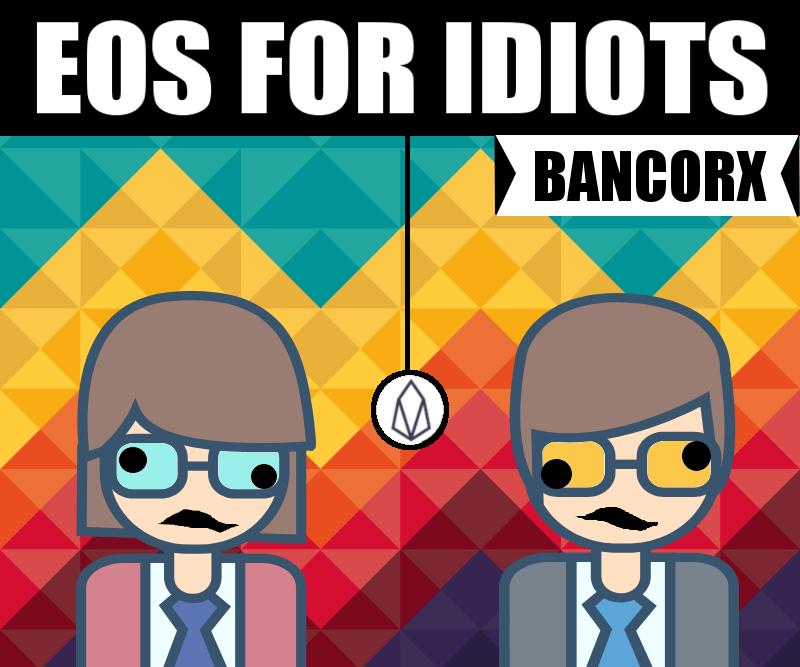 /eos-for-idiots-bancorx-e9504759ec60 feature image