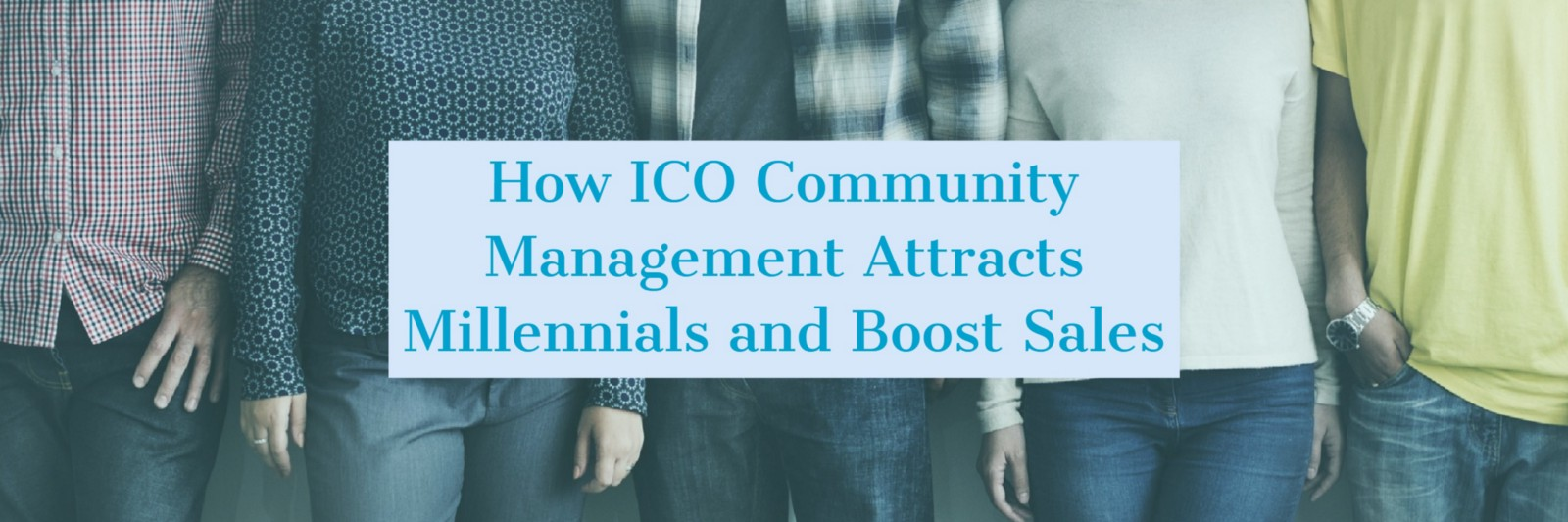 /how-ico-community-management-attracts-millennials-and-boost-sales-d48d7f5c0f41 feature image