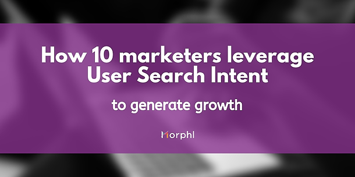 /how-10-marketers-leverage-user-search-intent-to-generate-growth-rewl30mv feature image