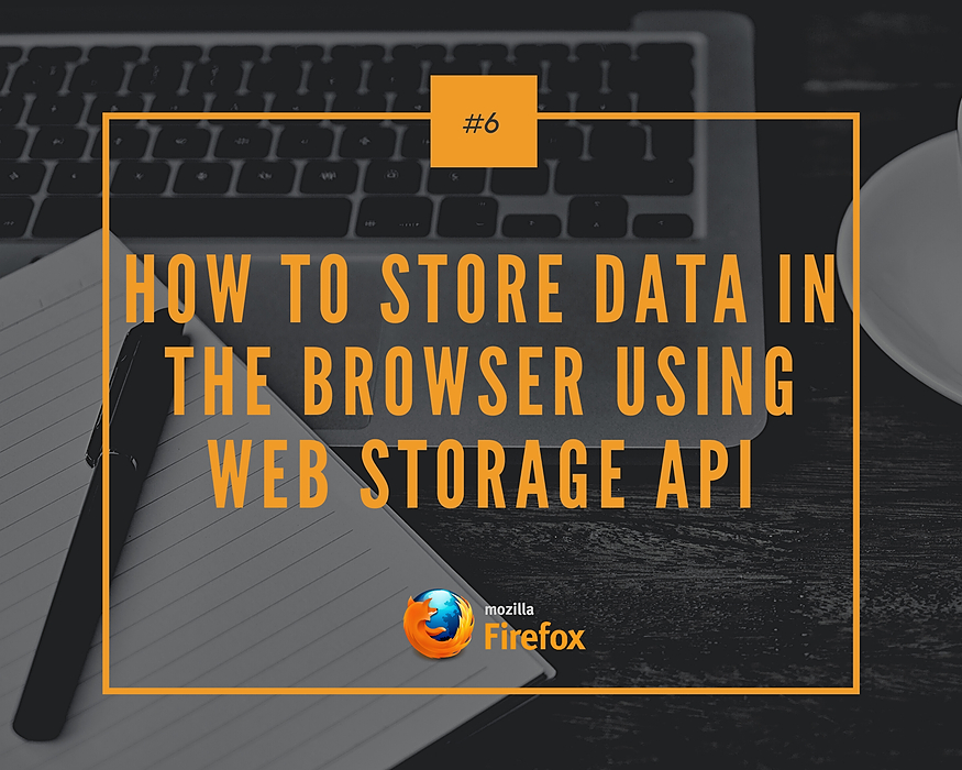 /how-to-store-data-in-the-browser-using-web-storage-api-lb2032pt feature image