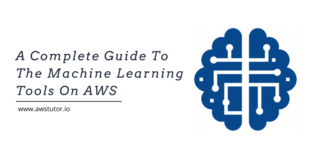 /a-complete-guide-to-the-machine-learning-tools-on-aws-3ty32zn feature image