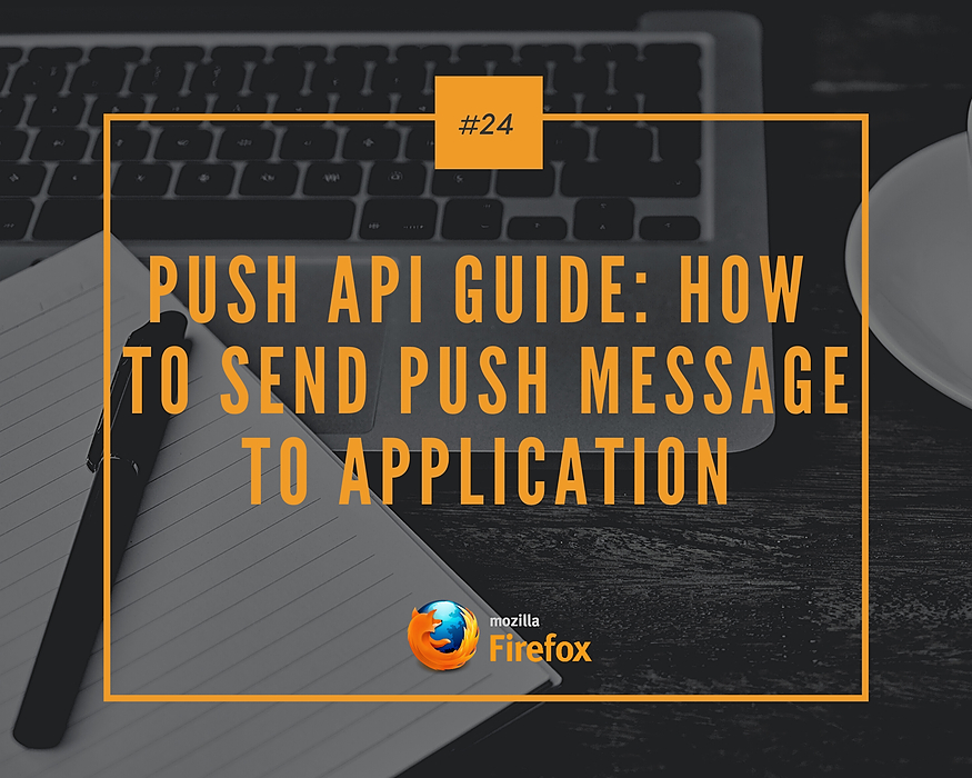 /push-api-guide-how-to-send-push-message-to-application-k81c3yut feature image