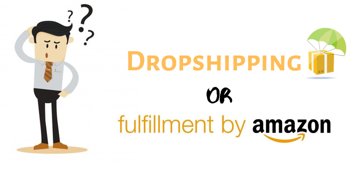 /which-is-better-for-selling-online-amazon-fba-or-dropshipping-guct3z6c feature image