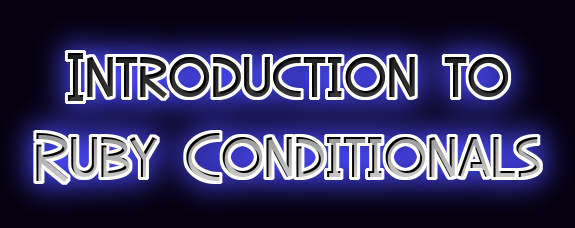 /an-introduction-to-ruby-conditionals-b14j321l feature image