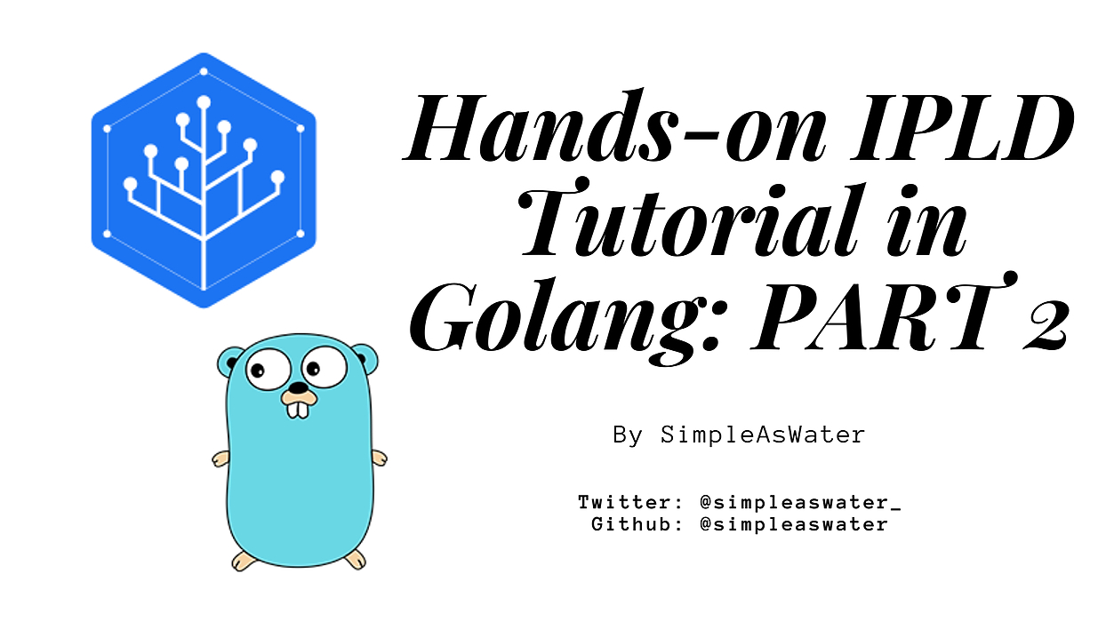 /hands-on-ipld-tutorial-in-golang-part-2-uvn832oo feature image