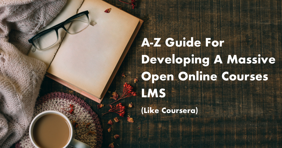 /a-z-guide-for-developing-a-mooc-lms-like-coursera-pix732qd feature image