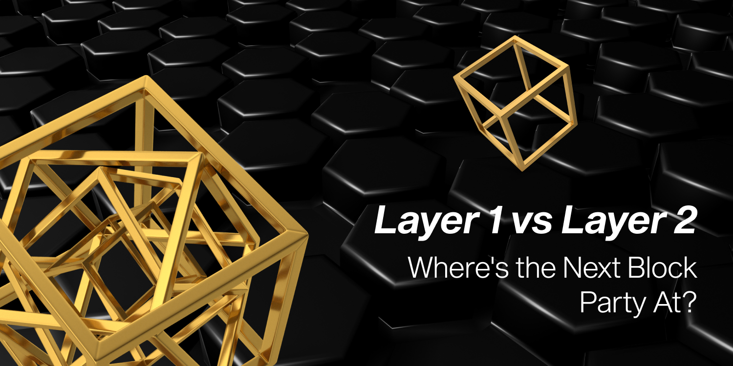 /layer-1-vs-layer-2-wheres-the-next-block-party-at-6b1032n3 feature image