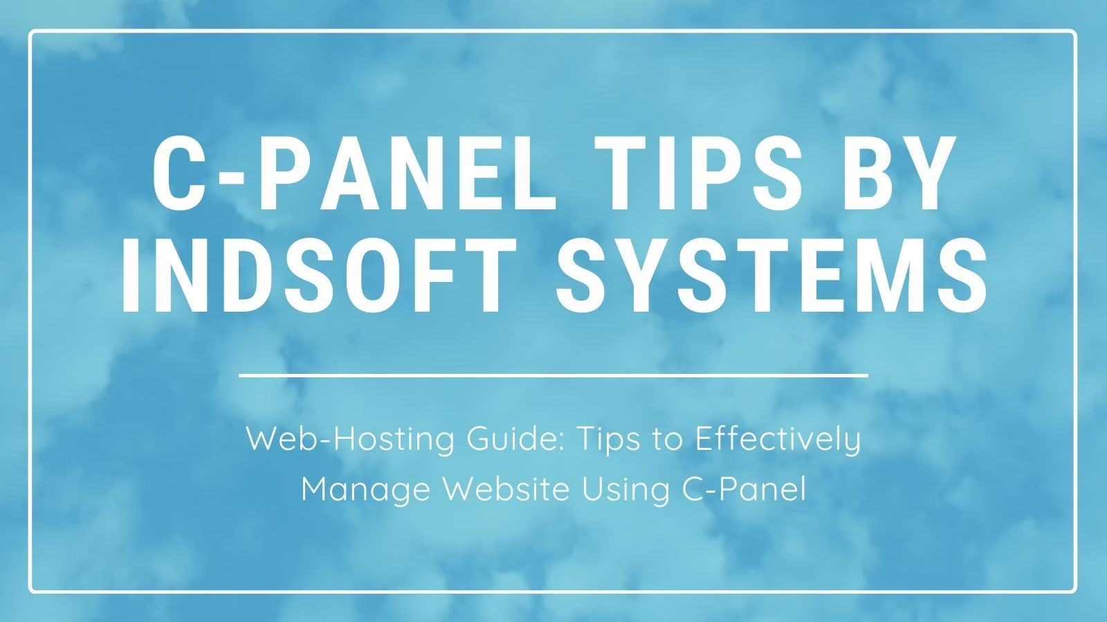 /9-tips-to-effectively-manage-your-website-using-cpanel-g02v33ex feature image