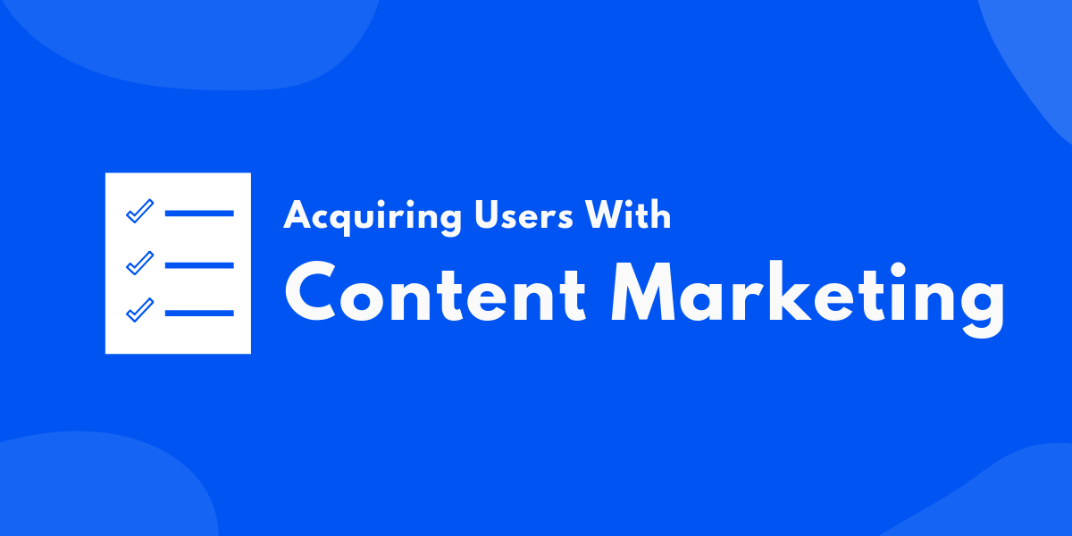 /how-to-acquire-early-users-through-content-marketing-sj3vd3ab2 feature image