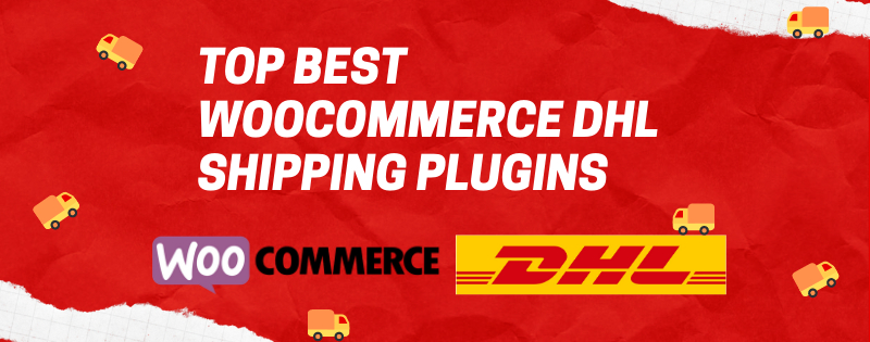 /the-top-best-woocommerce-dhl-shipping-plugins-jr1d32ur feature image