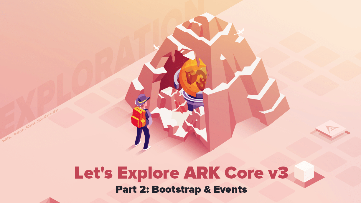 /lets-explore-ark-core-v3-bootstrap-and-events-part-2-lz633yht feature image