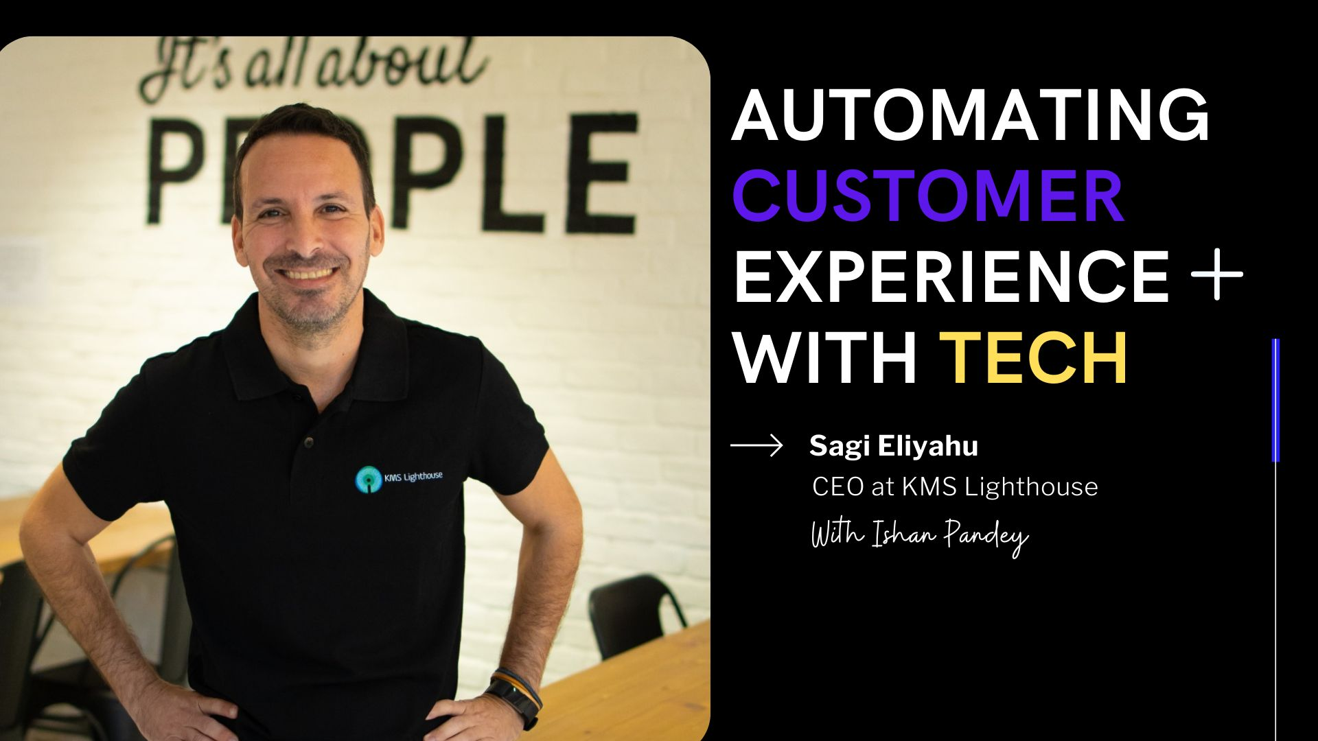 /providing-next-generation-customer-experience-with-sagi-eliyahu-ceo-at-kms-lighthouse-yd2b333l feature image