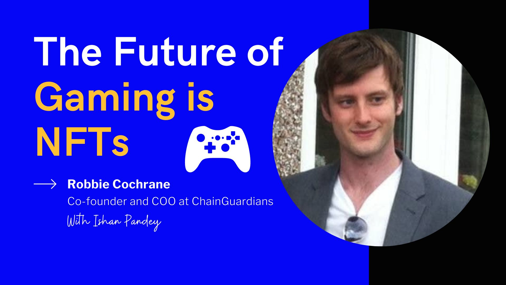 /the-future-of-gaming-is-nfts-robbie-cochrane-co-founder-of-chainguardians-2qp33y6 feature image
