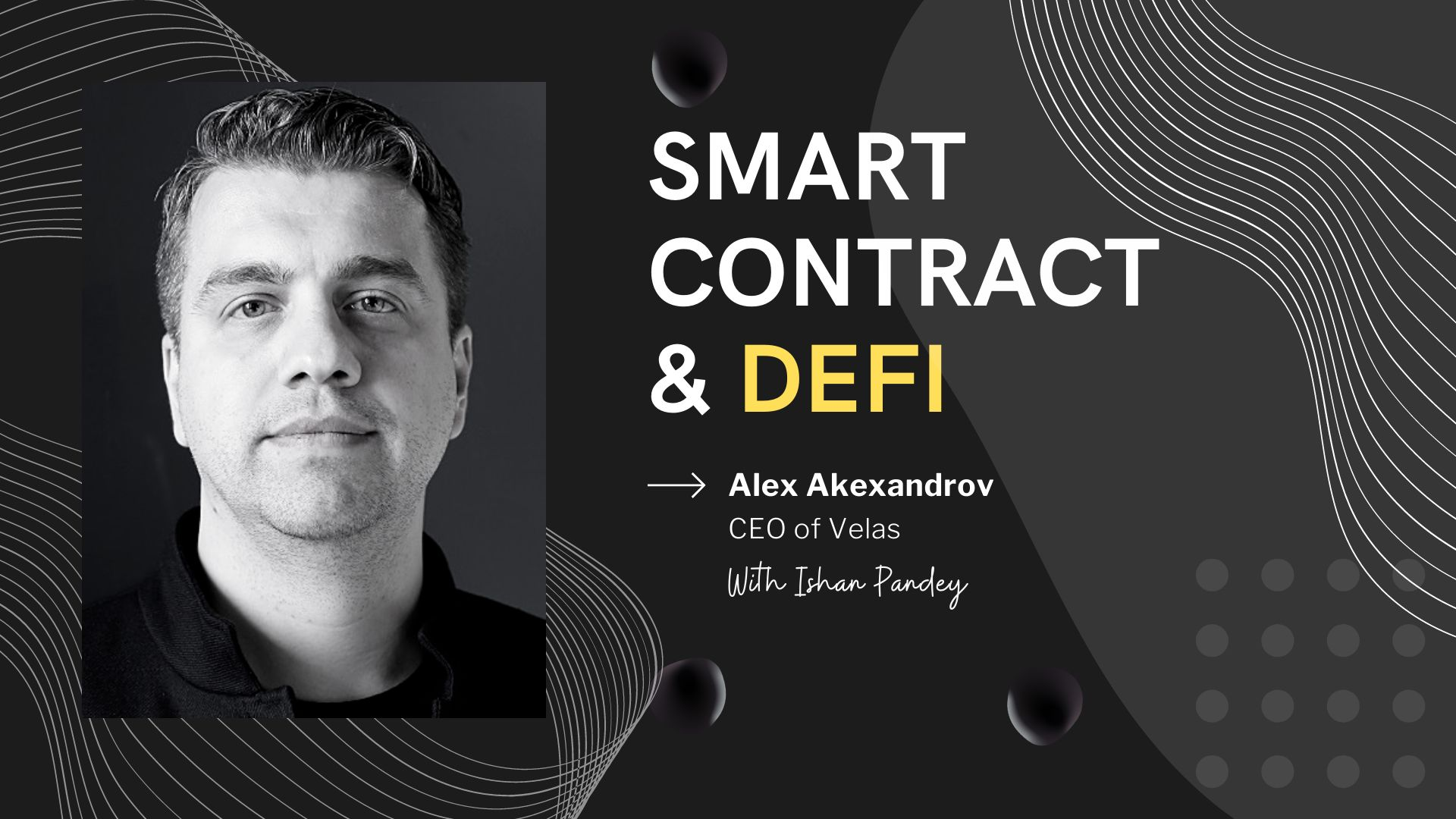 /smart-contracts-security-and-the-rise-of-defi-with-alex-alexandrov-v415318b feature image