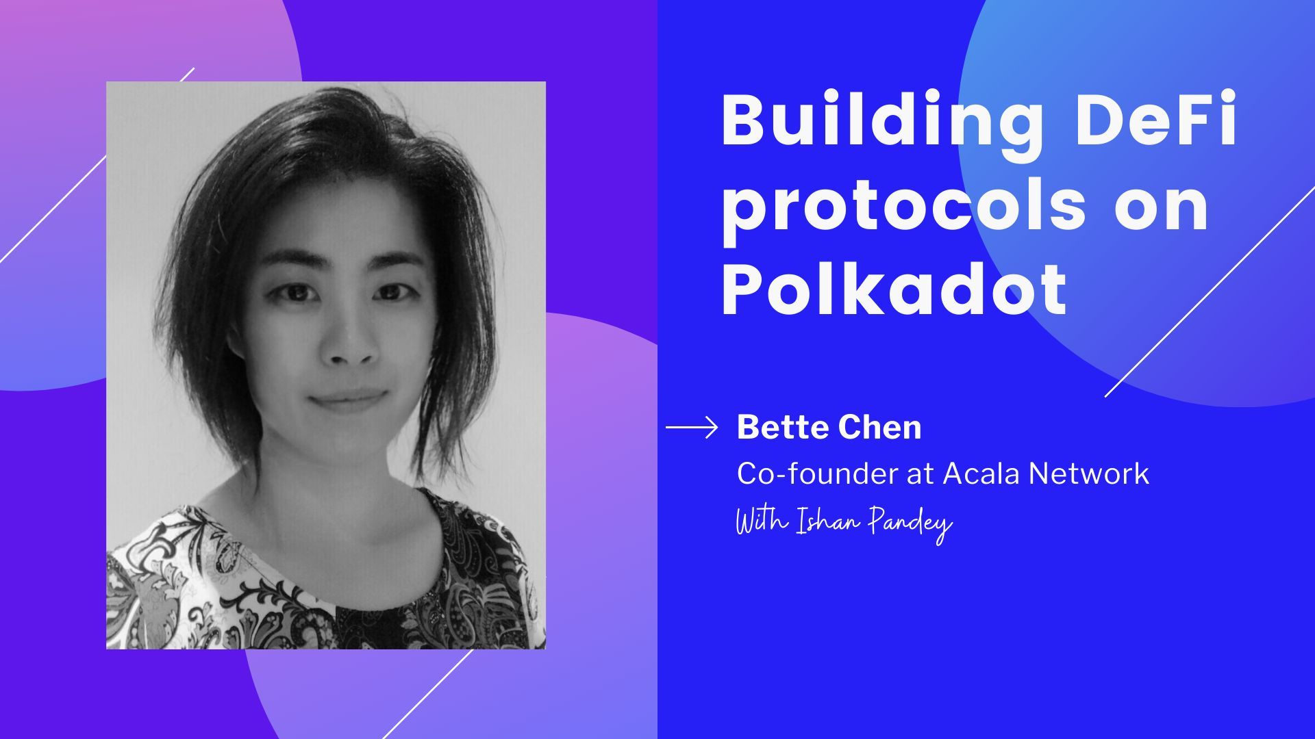 /building-defi-protocols-on-polkadot-an-interview-with-bette-chen-co-founder-at-acala-network-8y7r335w feature image