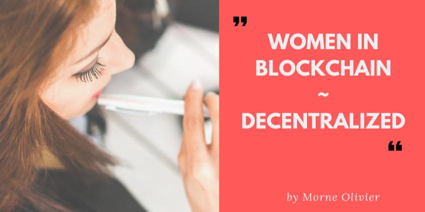 /women-in-blockchain-decentralized-691a827d7567 feature image