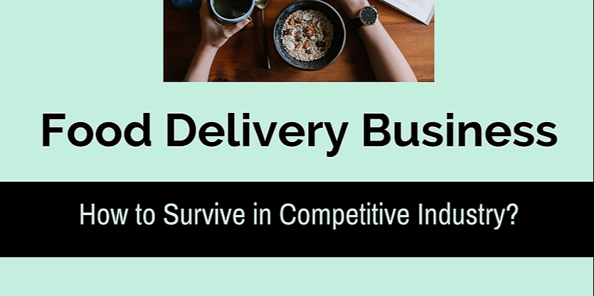 /how-to-survive-in-competitive-online-food-delivery-business-b26a6ce8a0e0 feature image