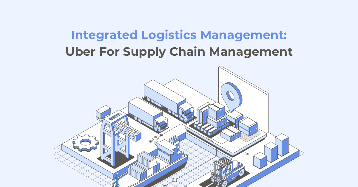 /integrated-logistics-management-software-uber-for-supply-chain-management-mv19p3zv7 feature image