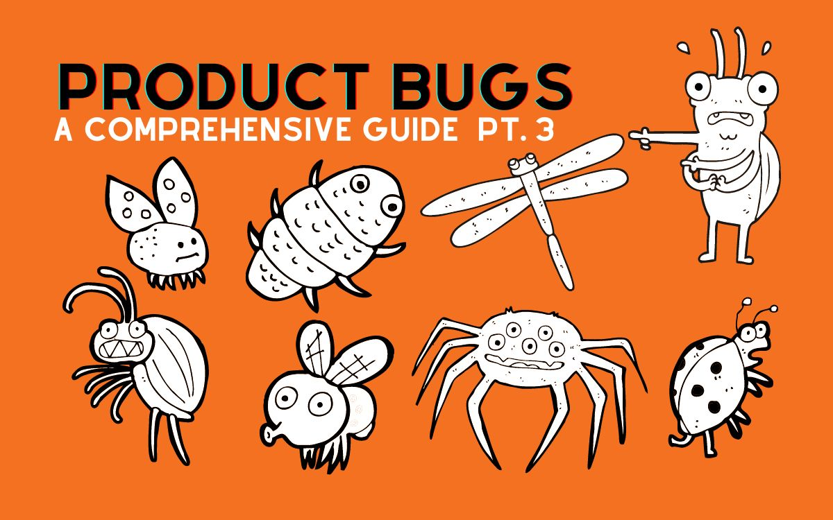 /the-ultimate-guide-to-product-bugs-part-3-lr1m33kh feature image