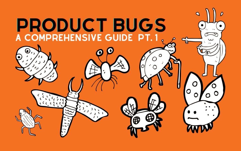/the-ultimate-guide-to-product-bugs-part-1-6l3d33iv feature image