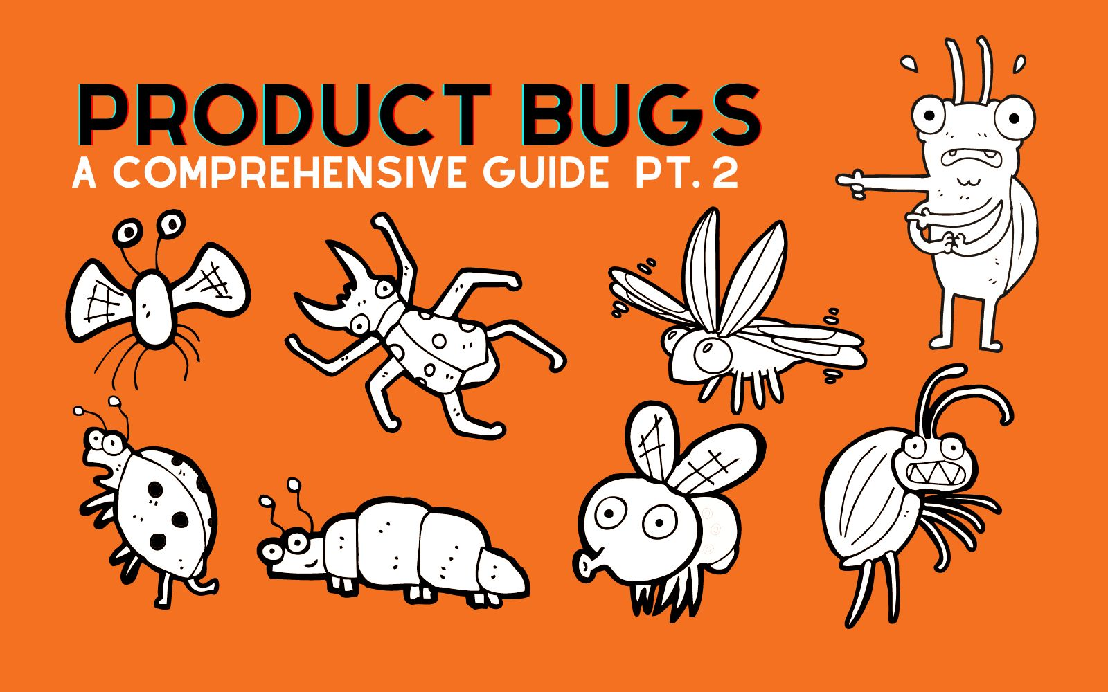 /the-ultimate-guide-to-product-bugs-part-2-ly1i33lb feature image