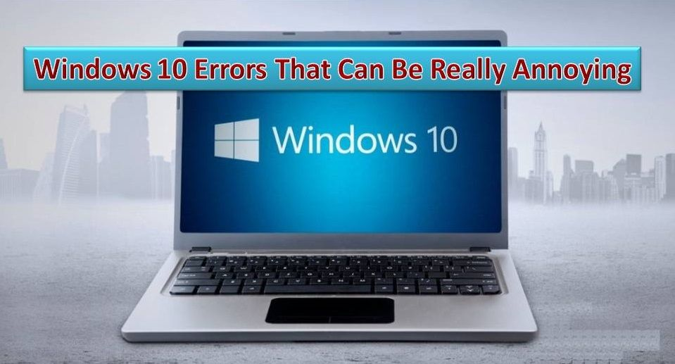 /solutions-for-the-10-most-annoying-windows-10-errors-7l3i33bz feature image