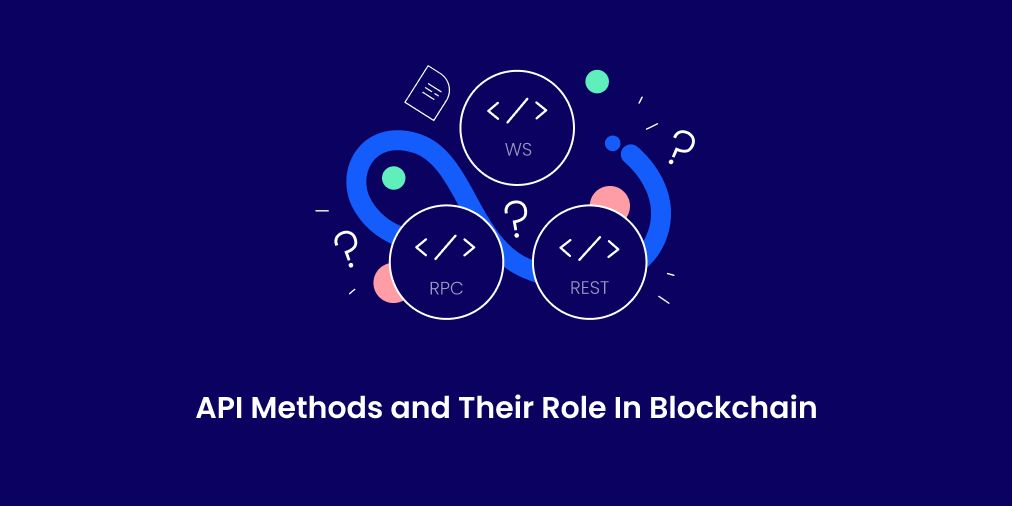 /what-roles-do-api-methods-play-on-the-blockchain-q74d32ic feature image