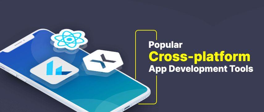 /9-popular-cross-platform-tools-for-app-development-in-2019-53765004761b feature image