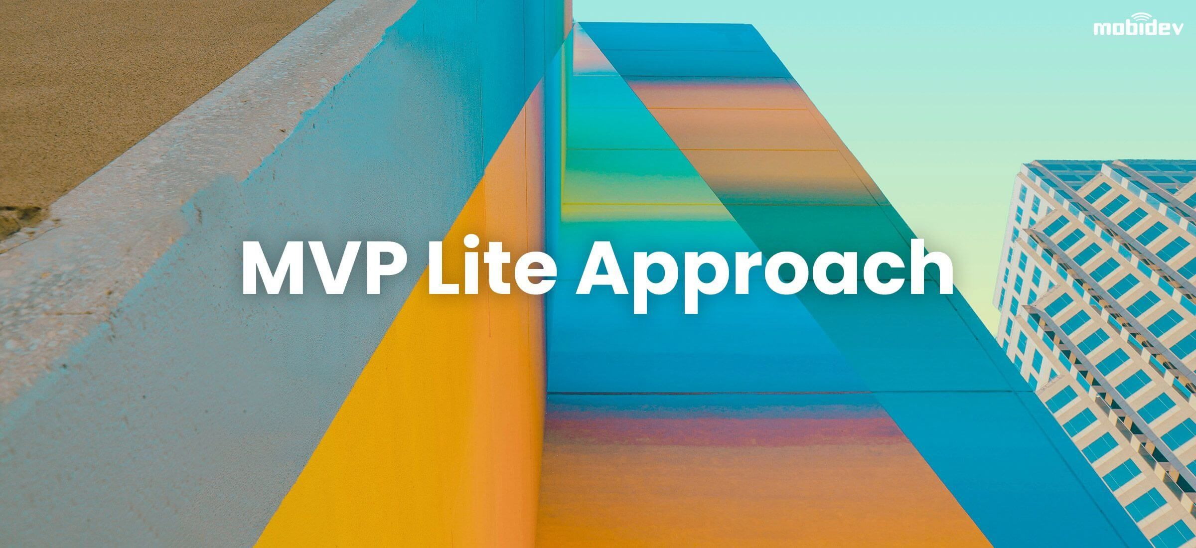 /the-mvp-lite-approach-a-software-development-approach-for-2021-and-beyond-se3734bk feature image