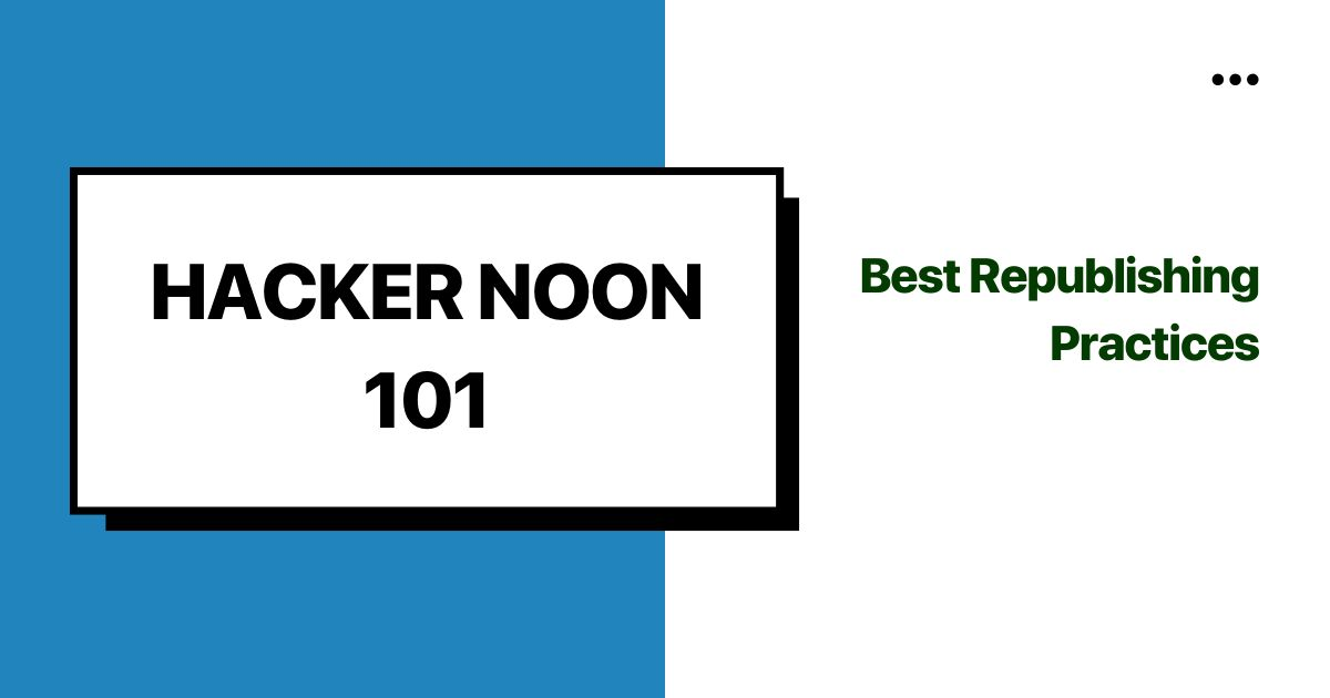 /hacking-hacker-noon-best-republishing-practices-alk34cu feature image