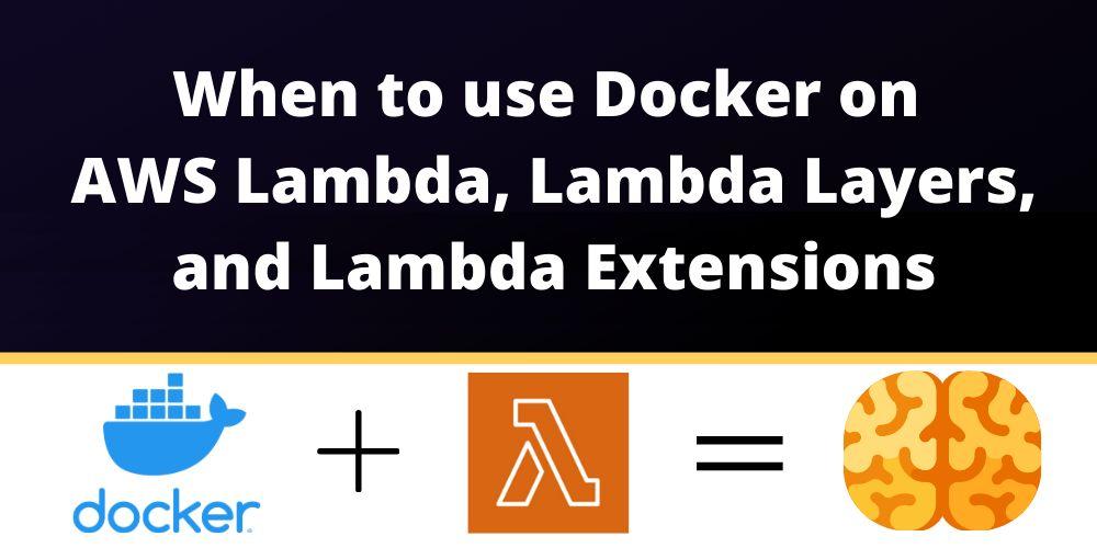 /adding-code-to-aws-lambda-lambda-layers-and-lambda-extensions-using-docker-f52m35ur feature image