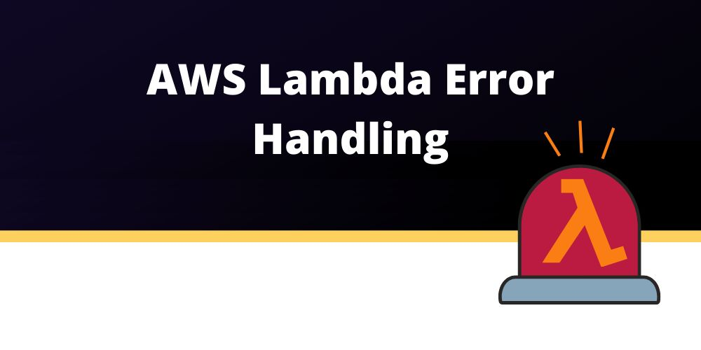 /an-in-depth-guide-to-aws-lambda-error-handling-e93231wd feature image