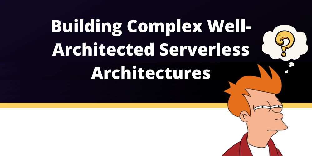 /a-guide-to-building-complex-serverless-infrastructures-464d330p feature image