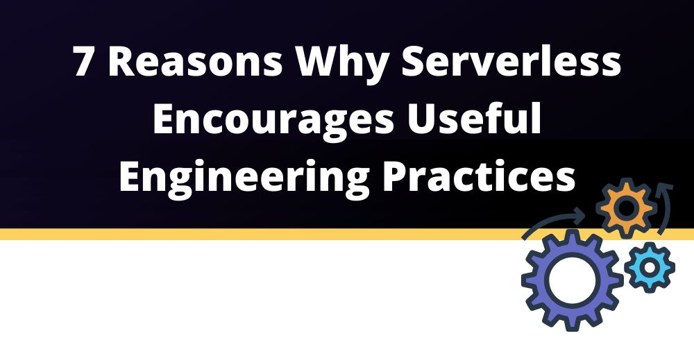 /how-serverless-can-encourage-good-engineering-practices-do3t335g feature image