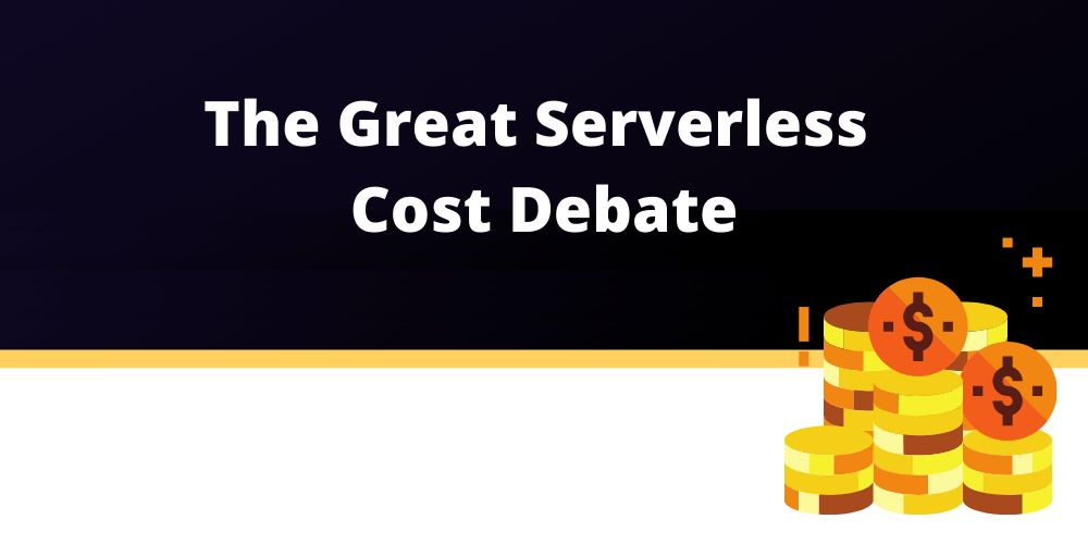 /the-great-serverless-cost-debate-lc1435sf feature image