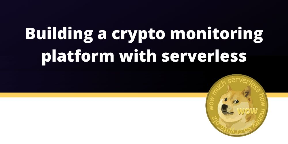 /i-built-a-crypto-monitoring-app-with-serverless-this-is-how-1u1d37x4 feature image