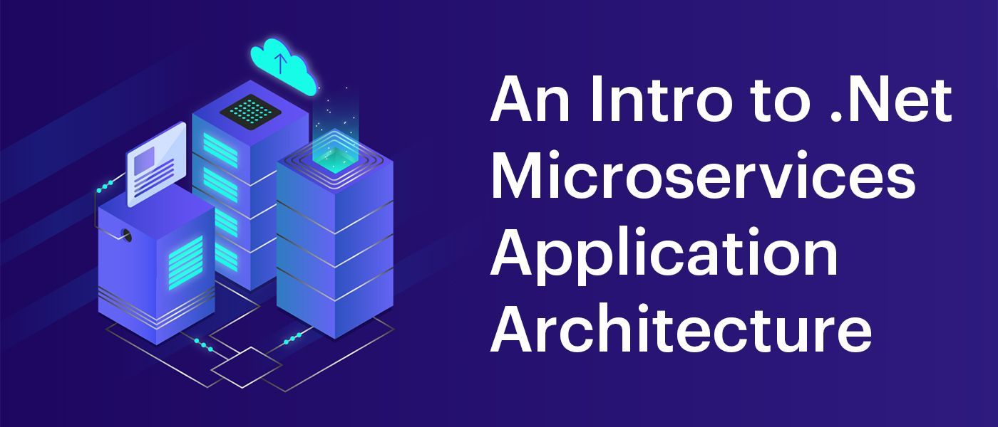/an-intro-to-net-microservices-application-architecture-eo1l37x3 feature image